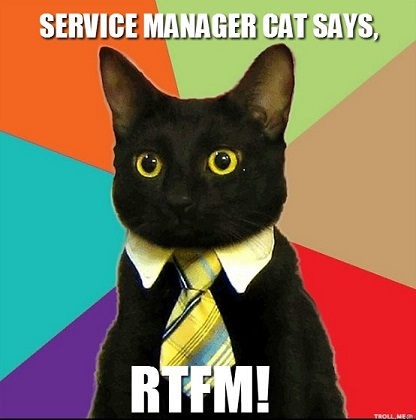 """service manager cat says, """"RTFM"""""""